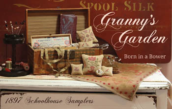1897 Schoolhouse Samplers - Granny's Garden - Born In A Bower